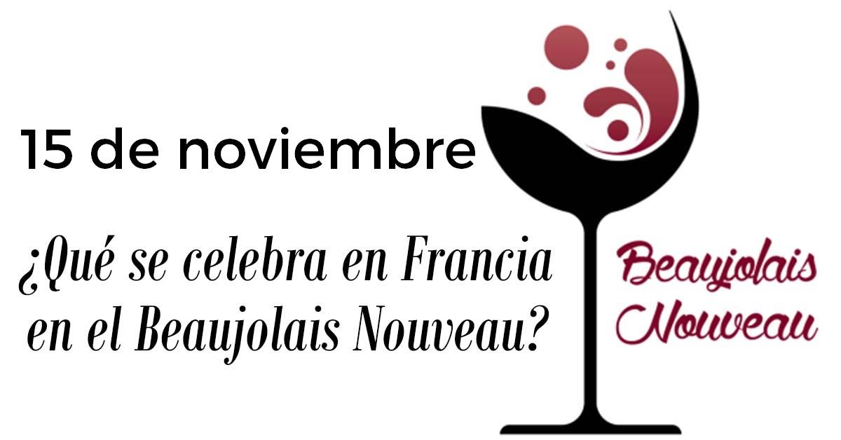 15 de noviembre Beaujolais Nouveau Day