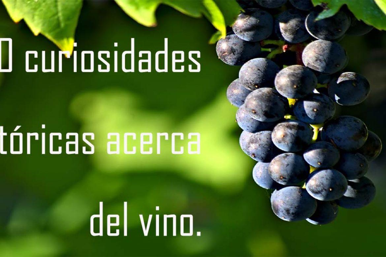 10 curiosidades históricas del vino que te sorprenderán.
