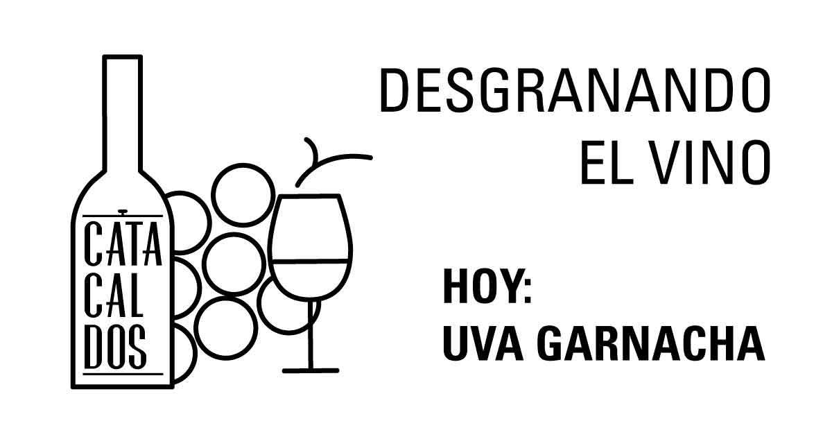Desgranando el vino. Uva Garnacha