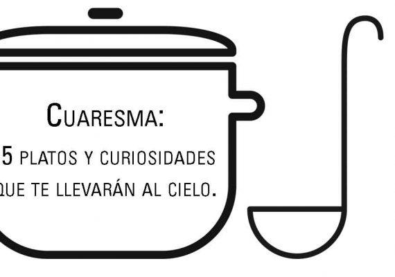 Cuaresma: 5 platos y curiosidades que te llevarán al cielo.